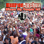Maurice Joshua - Where My People At? - Traxsource.com - Download Underground House and Electronic Mu…