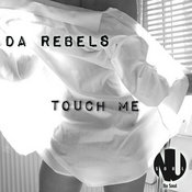 Da Rebels - Touch Me - Traxsource.com - Download Underground House and Electronic Music in WAV and M…