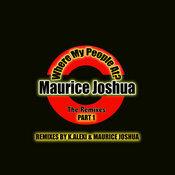 Maurice Joshua - Where My People At The Remixes Part 1 - Traxsource.com - Download Underground House…