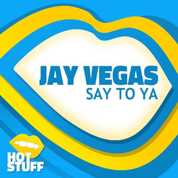 Jay Vegas - Say To Ya (Original Mix)