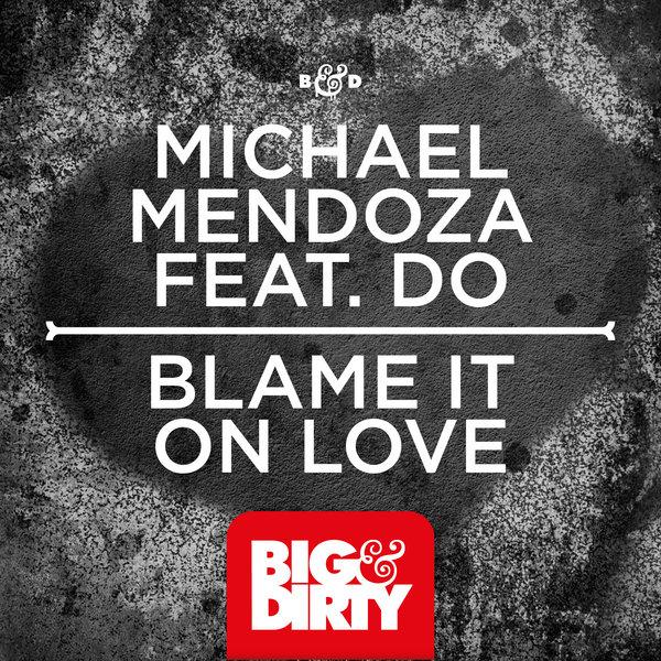 Michael Mendoza feat. Do - Blame It On Love (Marlldexx Remix)