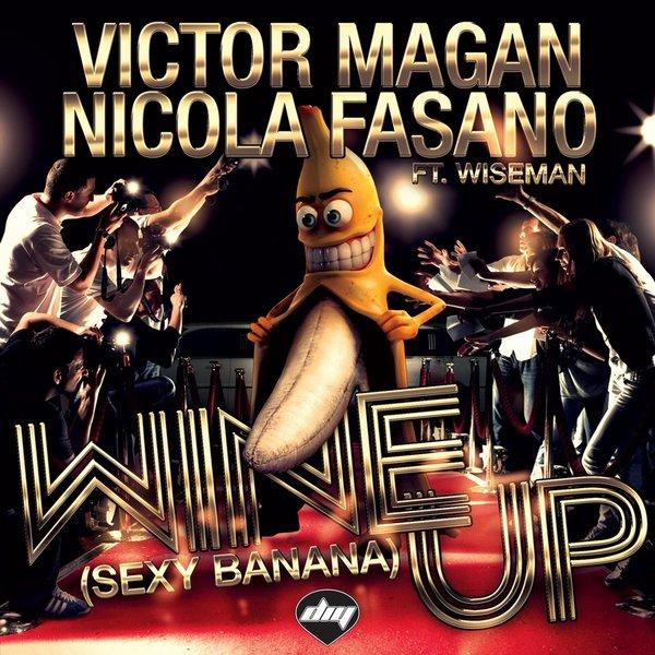 Victor Magan & Nicola Fasano feat. Wiseman - Wine Up (Vocal Edit)