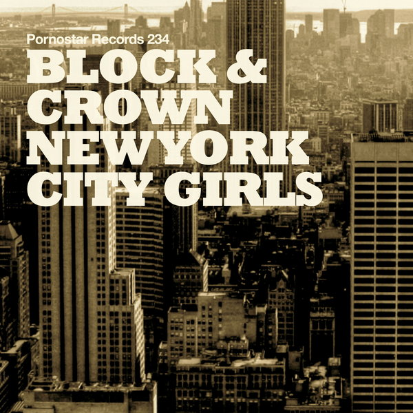 Block & Crown - New York City Girls (Original Mix)