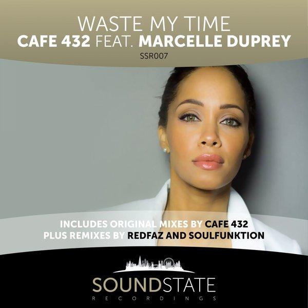 Cafe 432, Marcelle Duprey - Waste My Time (Original Mix)