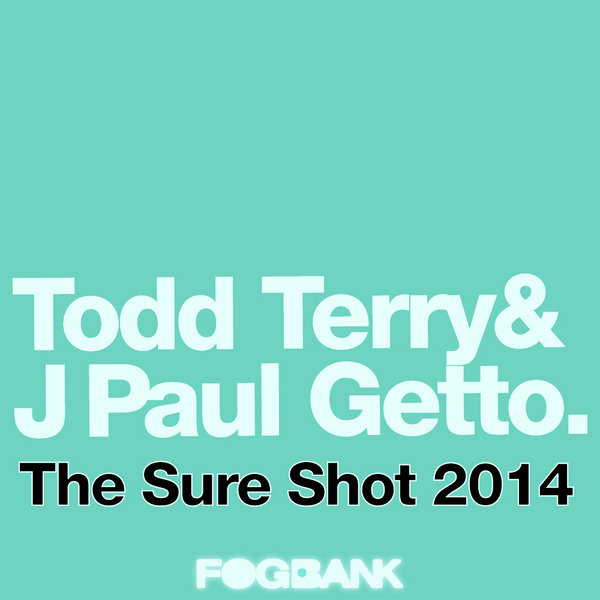 Todd Terry & J Paul Getto - The Sure Shot (JPG's 2014 Version)