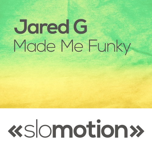 Jared G - Made Me Funky (Original Mix)