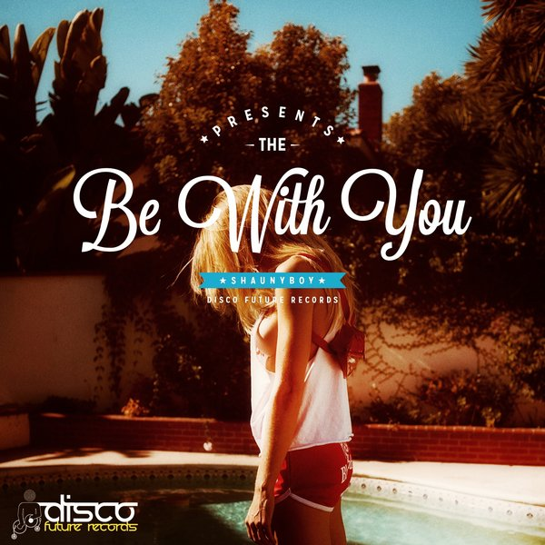 Shaunyboy - Be With You (Original Mix)