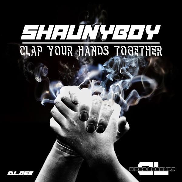 Shaunyboy - Clap Your Hands Together (Original Mix)